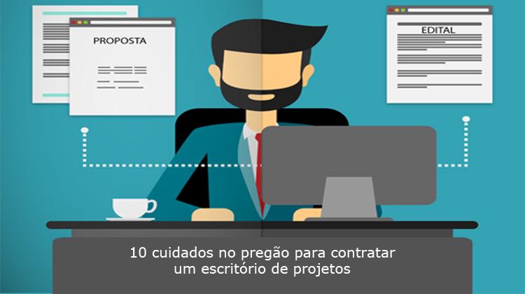 10 cuidados no pregão para contratar um escritório de projetos